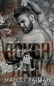 Rough & Raw (Notorious Devils Book 2) by [Faiman, Hayley]