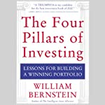 The Four Pillars of Investing: Lessons for Building a Winning Portfolio | William Bernstein