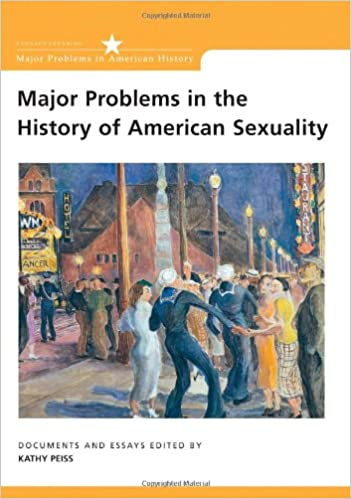 com major problems in the history of american sexuality  major problems in the history of american sexuality documents and essays major problems in american history series 1st edition