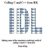 Calling C from IDL, Ronn Kling, 0967127017