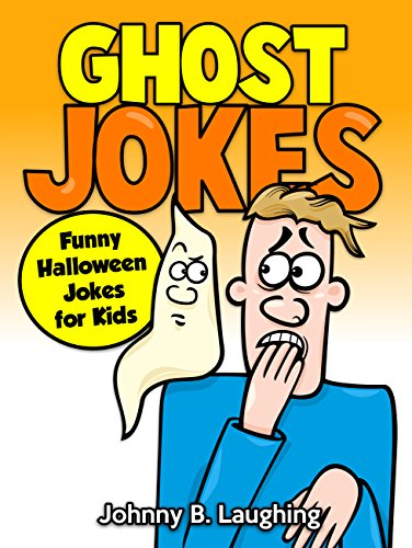 ghost jokes funny halloween jokes for kids by laughing johnny b
