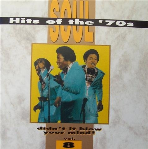 Soul Hits of the '70s: Didn't It Blow Your Mind! - Vol. 8 (Cornelius Brothers And Sister Rose Greatest Hits)