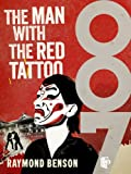 The Man With the Red Tattoo by Raymond Benson front cover