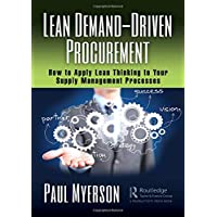 Lean Demand-Driven Procurement: How to Apply Lean Thinking to Your Supply Management Processes