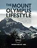 The Mount Olympus Lifestyle: A practical guide to understanding and implementing a ketogenic lifestyle for better health and stellar athletic performance (Scientific Ketogenics)