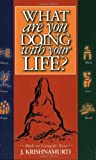 What Are You Doing with Your Life?, J. Krishnamurti, 188800424X