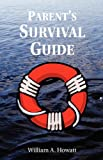 Parent's Survival Guide, William Howatt, 1894338154