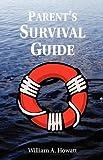 Parent's Survival Guide, William Howatt, 1894338154