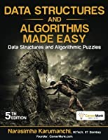 Data Structures and Algorithms Made Easy: Data Structure and Algorithmic Puzzles Front Cover