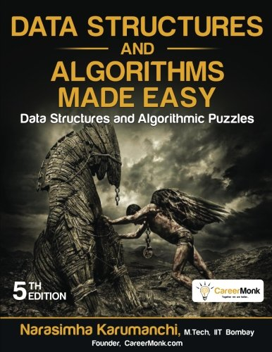 Data Structures and Algorithms Made Easy: Data Structure and Algorithmic Puzzles by Narasimha Karumanchi