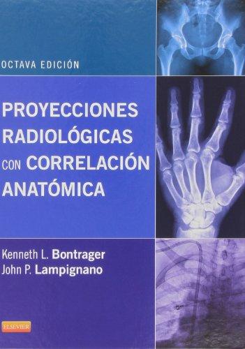 Descargar Libro Proyecciones Radiológicas Con Correlación Anatómica - 8ª Edición Kenneth L. Bontrager