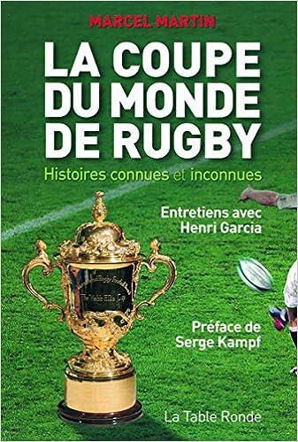 Téléchargement La Coupe du monde de rugby: Histoires connues et inconnues pdf