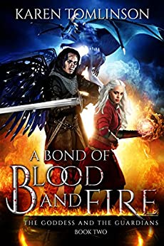 A Bond of Blood and Fire (The Goddess and the Guardians Book 2) by [Tomlinson, Karen]