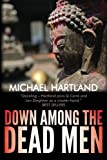 img - for Down Among the Dead Men by Michael Hartland (2013-12-28) book / textbook / text book