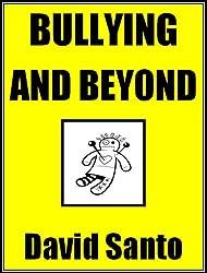 Bullying and Beyond (English Edition)