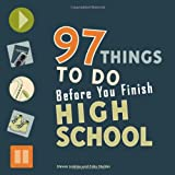 97 Things to Do Before You Finish High School, Steven Jenkins and Erika Stalder, 0979017300