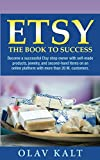 Etsy - The book to success: Become a successful Etsy shop owner with self-made products, jewelry, and second-hand items on an online platform with more than 20 M. customers.