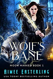 Wolf's Bane (Moon Marked Book 1)