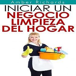 Iniciar un negocio de limpieza del hogar [Start a Home Cleaning Business]