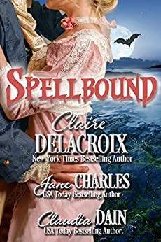 Spellbound (The Haunting of Castle Keyvnor Book 4) by [Delacroix, Claire, Charles, Jane, Dain, Claudia]