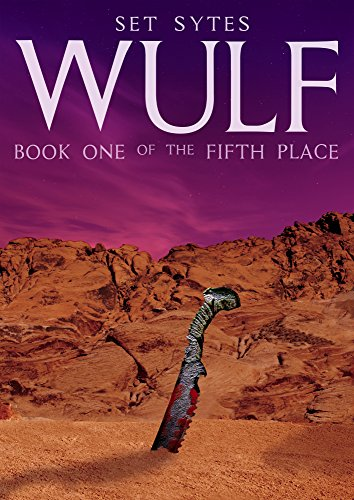 WULF: A Weird Sci-Fantasy Western (The Fifth Place Book 1)