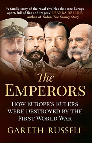 the-emperors-how-europes-rulers-were-destroyed-by-the-first-world-war