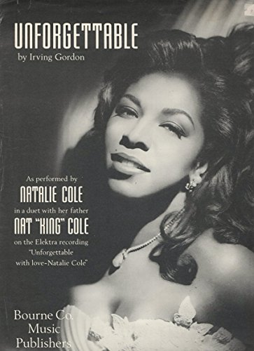 UNFORGETTABLE - Sheet Music (Duet Version) Song As Performed by NATALIE COLE (cover photo) w/ her father Nat