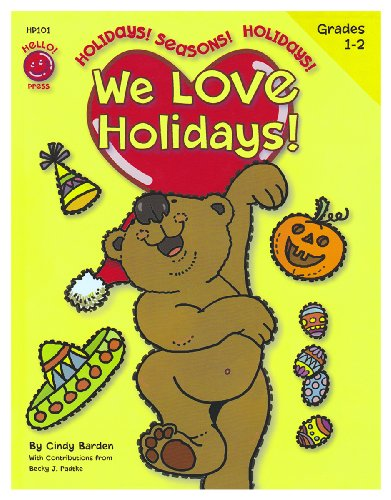 We Love Holidays! Grades 1st - 2nd (8.5 x 11 inches) - an Activity Workbook to Turn Learning Important Skills and Information into a Celebration! -