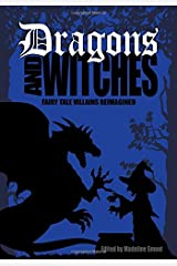 Dragons and Witches (Fairy Tale Villains Reimagined) Paperback