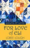 For Love of Eli, Loree Lough, 1410462706
