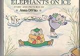 Elephants on Ice, Anna DiVito, 0803707975