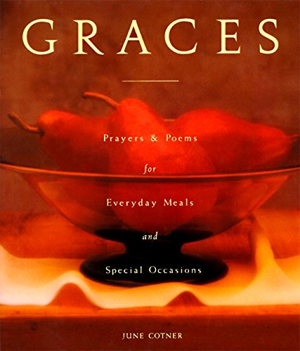 Graces: Prayers for Everyday Meals and Special Occasions (Dinner Christmas At Blessing)
