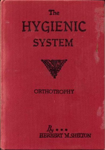 The Hygienic System: Orthotrophy, Fasting and Sunbathing, Vol. 3