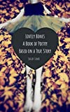 Download lovely bones: a poetry book based on a true story in PDF ePUB Free Online