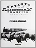 Artists of the American Frontier the Way West, Peter H. Hassrick, 0883940752