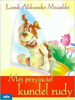 Moj Przyjaciel Kundel Rudy Polish Moczulski Leszek