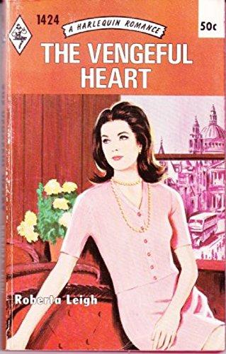 The Vengeful Heart (Harlequin Romance, 1424)