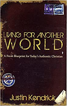 Book Living For Another World: A Fresh Blueprint for Today's Authentic Christian