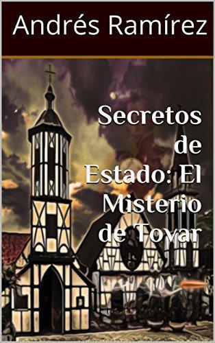 Secretos de Estado: El Misterio de Tovar (1) (Spanish Edition)