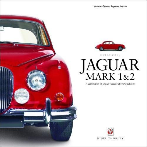 Jaguar Mark 1 & 2: A Celebration of Jaguar's classic sporting saloons (Great (1950s Sports Cars)