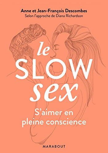 EBOOK Le slow sex : S'aimer en pleine conscience Z.I.P