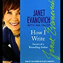 How I Write: Secrets of a Best-Selling Author Audiobook by Janet Evanovich, Ina Yalof Narrated by Janet Evanovich, Ina Yalof, Alex Evanovich