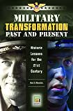 img - for Military Transformation Past and Present: Historic Lessons for the 21st Century (Praeger Security International) by Mark D. Mandeles (2007-09-30) book / textbook / text book