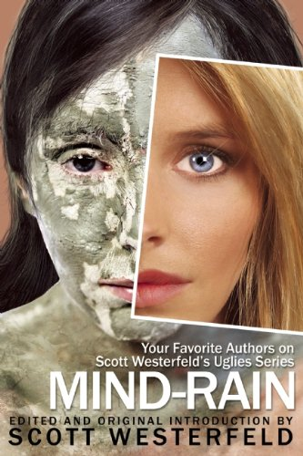 Mind-Rain:Your Favorite Authors on Scott Westerfeld's Uglies Series - Book  of the Uglies