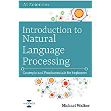 Introduction to Natural Language Processing: Concepts and Fundamentals for Beginners