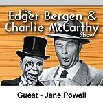 Edgar Bergen & Charlie McCarthy [Guest: Jane Powell] | Edgar Bergen