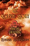 The Golden Storm, Robbie Robinson, 149052293X