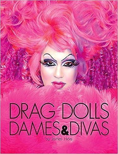 Drag Dolls Dames Divas James Hicks 9780615587776 Amazon Com