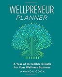 Wellpreneur Planner: A Year of Incredible Growth for Your Wellness Business
