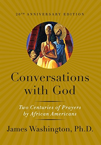 Search : Conversations with God: Two Centuries of Prayers by African Americans